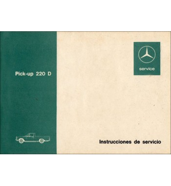 Mercedes Benz Pick-up 220 D Manual | Instrucciones de Servicio | W115