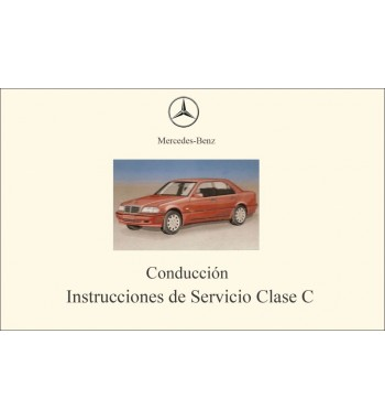 Mercedes Benz C 200 Kompressor Manual   Instrucciones de Servicio Clase C   W202